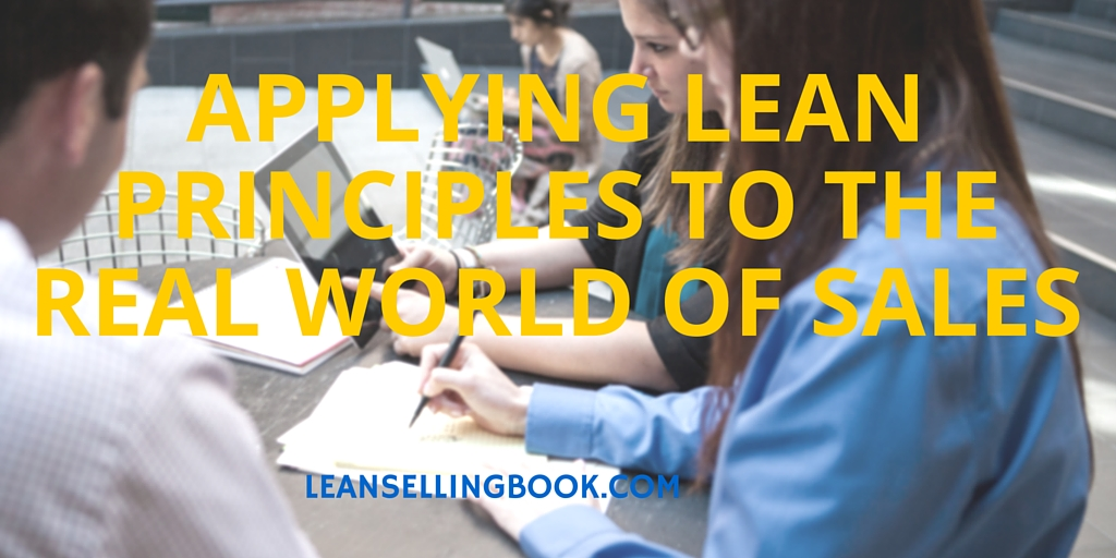 Applying Lean Principles to Sales in the Real World, Part 2