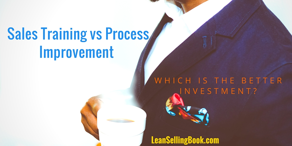 Sales Training vs. Process Improvement