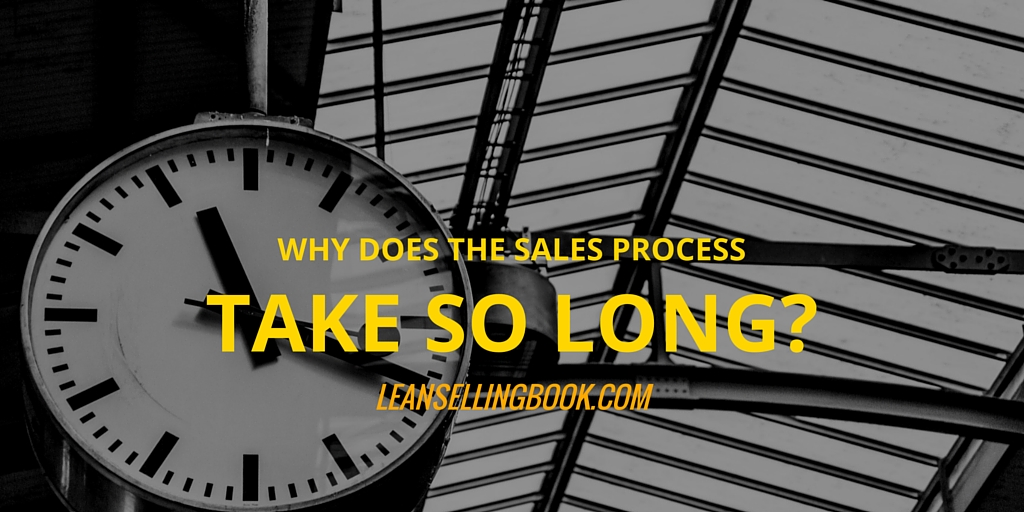 Why Does the Sales Process Take So Long?