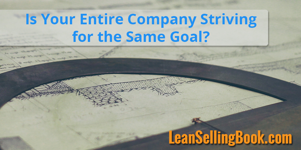 Is Your Entire Company Striving for the Same Goal?
