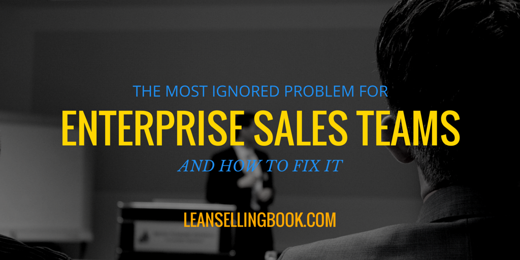 How to Fix The Biggest Problem With Your Enterprise Sales Teams