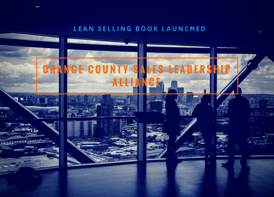 "New ""Lean Selling"" Book Launches at Orange Country Sales Leadership Alliance"