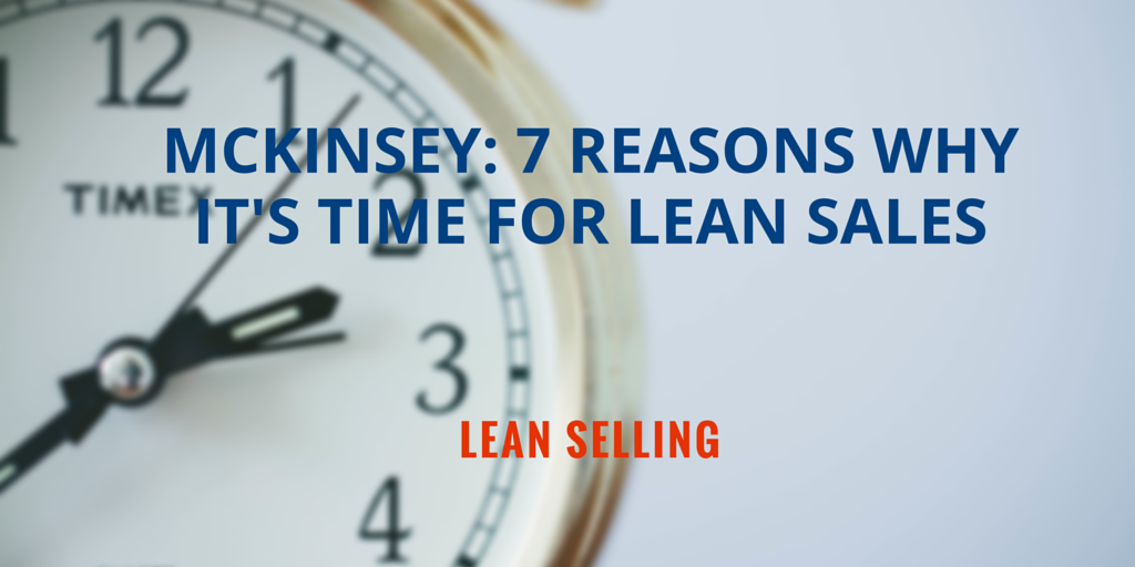 McKinsey: 7 Reasons Why It's Time For Lean Sales
