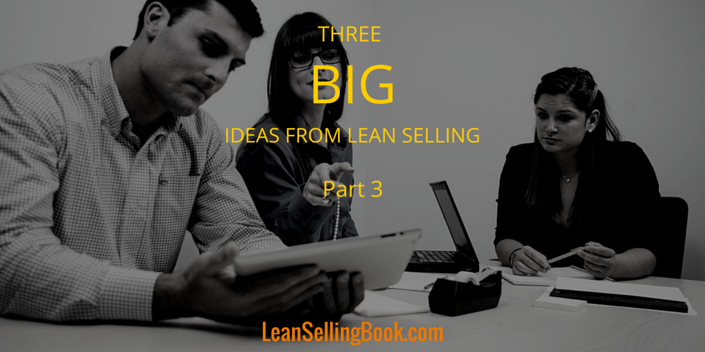 3 Big Ideas from Lean Selling – Part 3