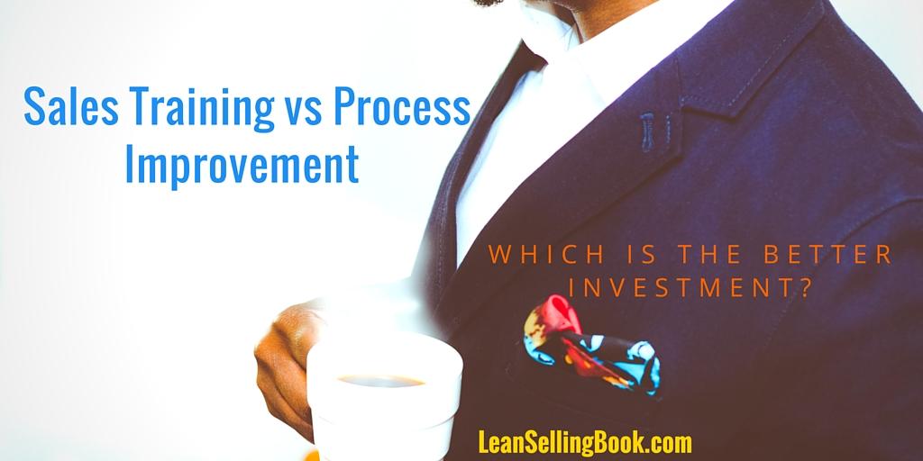 Sales Training vs. Process Improvement