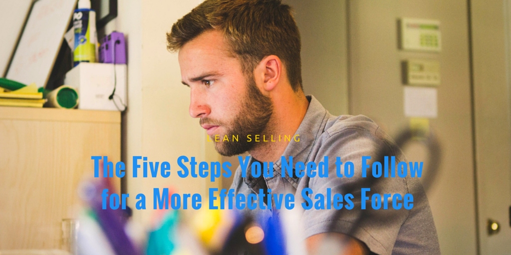 The 5 Steps You Need to Follow for a More Effective Salesforce