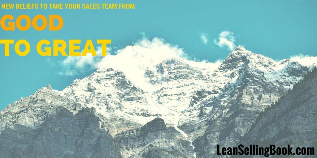 New Beliefs to Take Your Sales Team from Good to Great